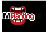 I M Ranting